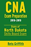 CNA Exam Preparation 2018-2019: NORTH DAKOTA Skills boards exam: CNA Exam review