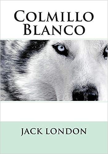Colmillo Blanco: Amazon.es: Jack London: Libros