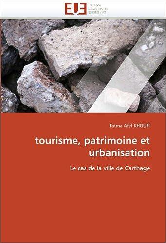 tourisme, patrimoine et urbanisation: Le cas de la ville de Carthage (Omn.Univ.Europ.)