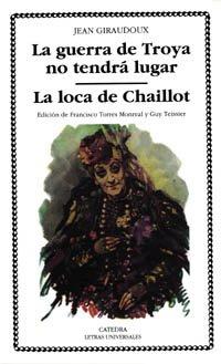 Download La guerra de Troya no tendra lugar/ Troya's War will not have a Place: La Loca De Chaillot (Spanish Edition) pdf