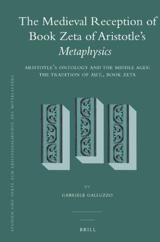 The Medieval Reception of Book Zeta of Aristotle's Metaphysics (Studien Und Texte Zur Geistesgeschichte Des Mittelalters)