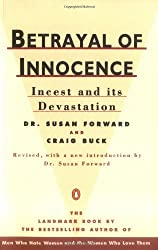 Betrayal of Innocence: Incest and Its Devastation; Revised Edition