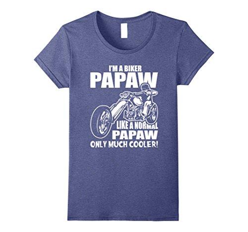 Womens I'M A Biker Papaw Like a Normal Dad T-Shirt - Dad Tee Medium Heather Blue