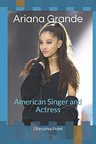 Ariana Grande: American Singer and Actress