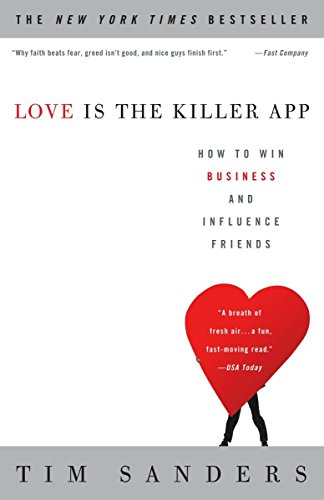 41%2BSqan4VLL - Love Is the Killer App: How to Win Business and Influence Friends