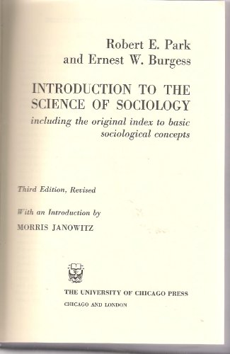 Introduction to the Science of Sociology, Including the Original Index to Basic Sociological Concepts (Heritage of Society S.)