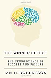 The Winner Effect: The Neuroscience of Success and Failure by Ian H. Robertson (Oct 16 2012)