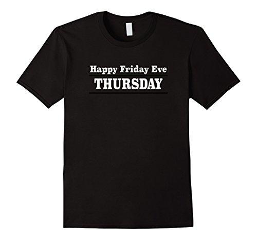 Men's Happy Friday Eve Thursday TShirt Medium Black
