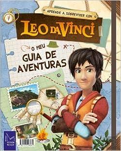 O Meu Guia de Aventuras - Aprende a Sobreviver com Leo da Vinci (Portuguese Edition): Vários Autores: 9789726598961: Amazon.com: Books