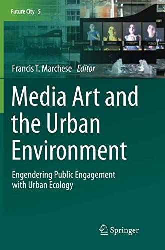 Media Art and the Urban Environment: Engendering Public Engagement with Urban Ecology (Future City)-cover
