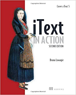 iText in Action: Covers iText 5