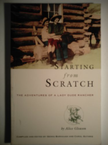 Download Starting from scratch: The adventures of a lady dude rancher pdf