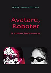 Avatare, Roboter & andere Stellvertreter (German Edition)