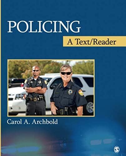 Policing: A Text/Reader (SAGE Text/Reader Series in Criminology and Criminal Justice) (Text Reader Policing A)