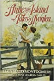 Anne of the Island & Tales of Avonlea.3v in 1. [ Anne of the Island (1915) / Chronicles of Avonlea(1912) / Further Chronicles].