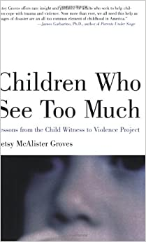 children-who-see-too-much-lessons-from-the-child-witness-to-violence-project