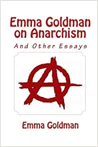 anarchism other essays emma goldman review Find helpful customer reviews and review ratings for anarchism and other essays at amazoncom read honest and unbiased product reviews from our users from the community  this work.