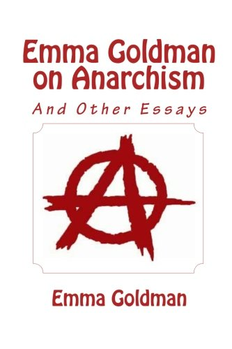 Emma Goldman on Anarchism (and other Essays) Paperback – January 20, 2011 ReadaClassic.com 1611044391 Antiques / Collectibles Political