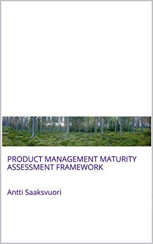 Product Management Maturity Assessment Framework: Antti Saaksvuori