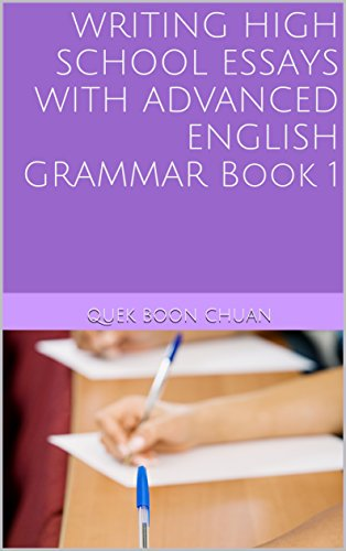 Writing High School Essays With Advanced English Grammar Book   Follow The Author