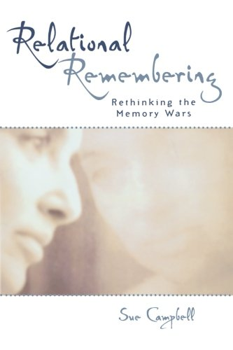 Relational Remembering: Rethinking the Memory Wars (Feminist Constructions)