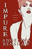 Impure, Angelina Renshaw, 1451205023