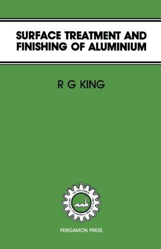 Surface Treatment & Finishing of Aluminium (Pergamon Materials Engineering Practice Series)