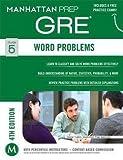 Manhattan Prep: Manhattan Prep : Word Problems GRE Strategy, Guide 5 (Paperback); 2014 Edition