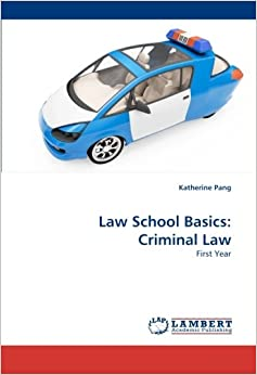 Law School Basics: Criminal Law: First Year