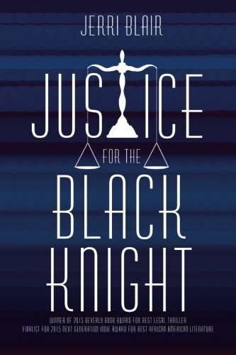 Justice for the Black Knight by CreateSpace Independent Publishing Platform