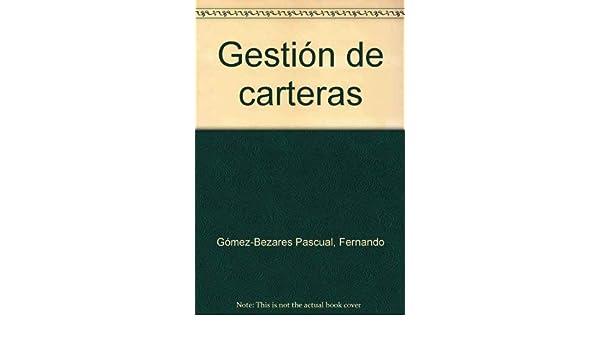 GESTIÓN DE CARTERAS: EFICIENCIA, TEORÍA DE CARTERAS, CAPM, APT: FERNANDO GÓMEZ-BEZARES: 9788433009845: Amazon.com: Books