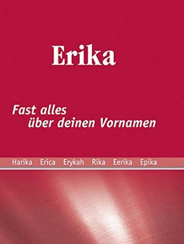 Erika: fast alles über deinen Vornamen