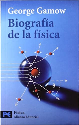 Biografía de la física El Libro De Bolsillo - Ciencias: Amazon.es: George Gamow, Fernando García Vela: Libros