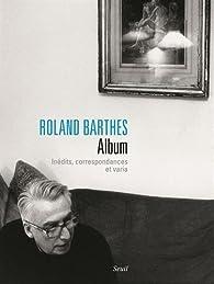 Album : Inédits, correspondances et varia par Roland Barthes