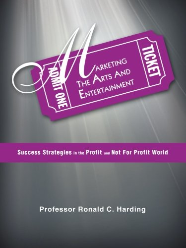 Download Marketing the Arts and Entertainment: Success Strategies in the Profit and Not For Profit World pdf
