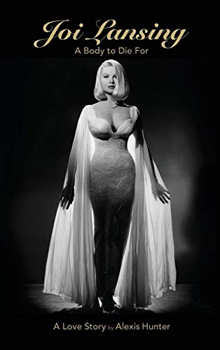 JOI LANSING - A BODY TO DIE FOR - A Love Story (hardback)