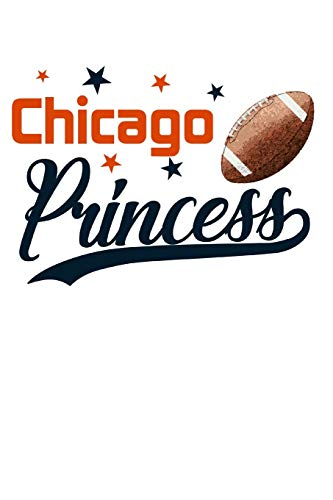 Chicago Princess: Football Journal Notebook Diary 6x9 por Football Princess Journals