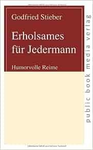 Erholsames fuer Jedermann: Humorvolle Reime (German Edition): Godfried