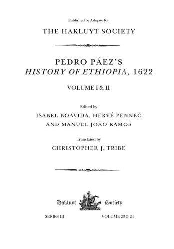 Download Pedro Páez's History of Ethiopia, 1622: Volumes I-II (Hakluyt Society, Third Series) Pdf