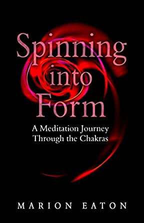 Spinning into Form: Meditations to balance your subtle energy body ...