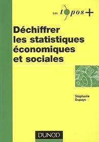 Déchiffrer les statistiques économiques et sociales par Stéphanie Dupays
