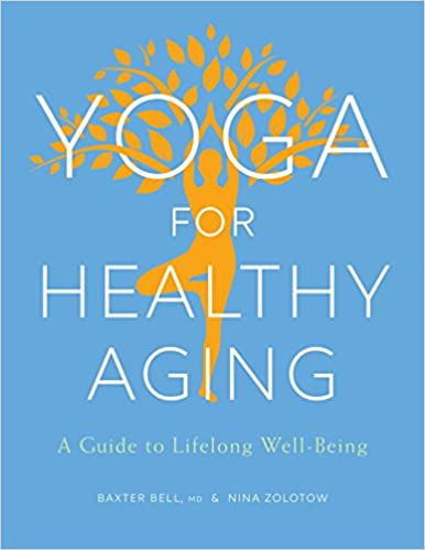 Yoga For Healthy Aging: A Guide to Lifelong Well-Being ...