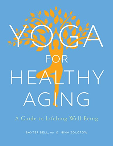 Yoga for Healthy Aging: A Guide to Lifelong Well-Being (Thrive Market Best Sellers)