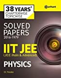 38 Years' Chapterwise Topicwise Solved Papers (2016-1979) IIT JEE Physics 2017