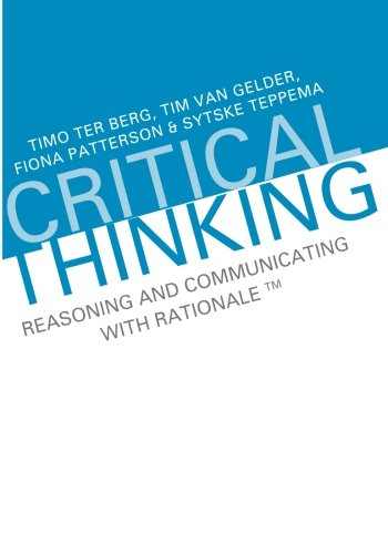 Critical Thinking: Reasoning and Communicating with Rationale