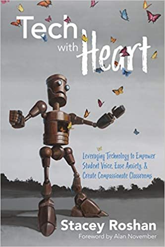 A Teachers Struggle With Student Anxiety >> Amazon Com Tech With Heart Leveraging Technology To Empower