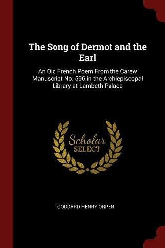 Download The Song of Dermot and the Earl: An Old French Poem From the Carew Manuscript No. 596 in the Archiepiscopal Library at Lambeth Palace ebook
