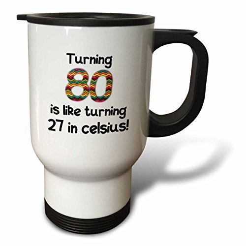 Funny Travel Mug With Handle Turning 80 Is Like 27 In Celsius Humorous 80th Birthday Gift White Unique Mugs For Coffee Tea 14oz Gifts