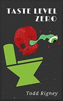 Taste Level Zero by [Rigney, Todd]