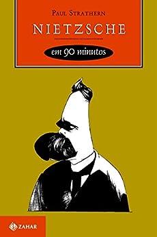 Nietzsche em 90 minutos (Filósofos em 90 Minutos) por [Strathern, Paul]